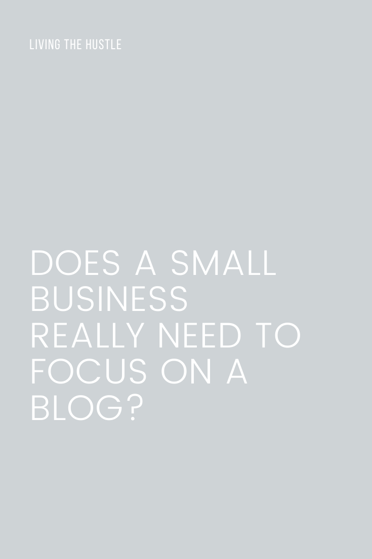 Does A Small Business really Need to focus on A Blog?