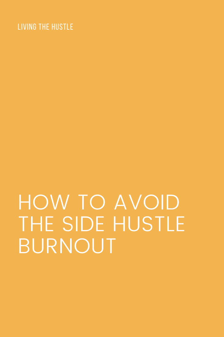 How To Avoid The Side Hustle Burnout