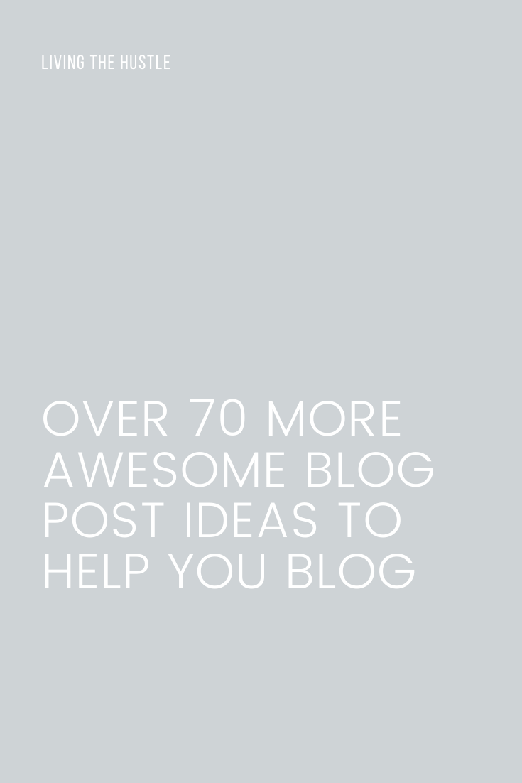 Over 70 More Awesome  Blog Post Ideas To Make You Blog