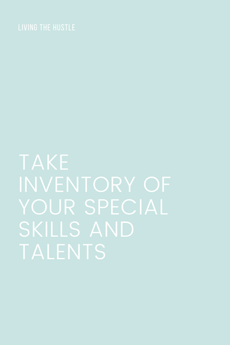 Take Inventory Of Your Special Skills And Talents