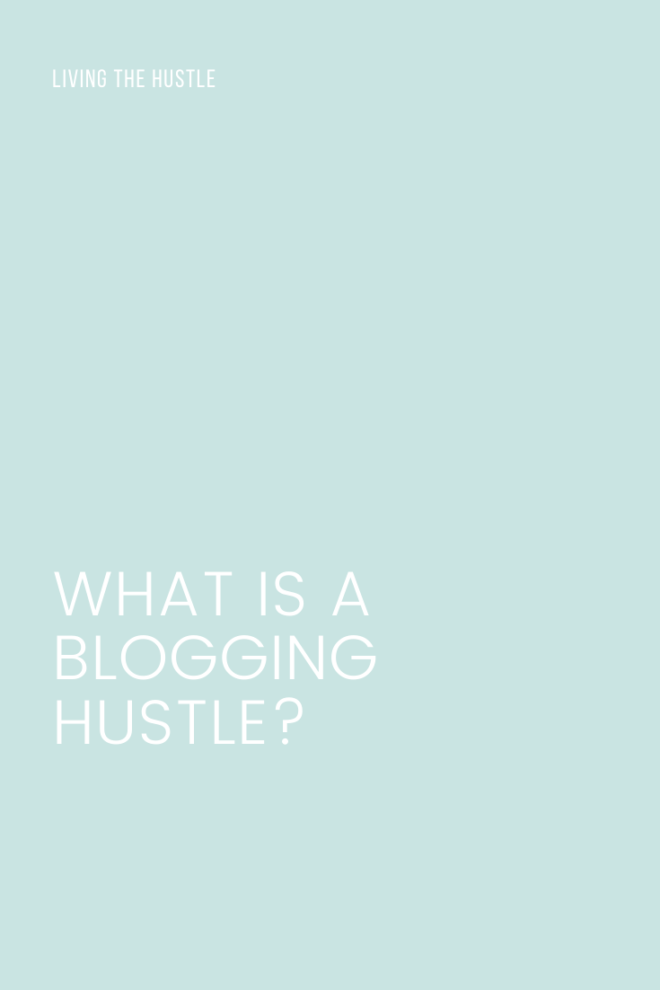 What Is A Blogging Hustle?