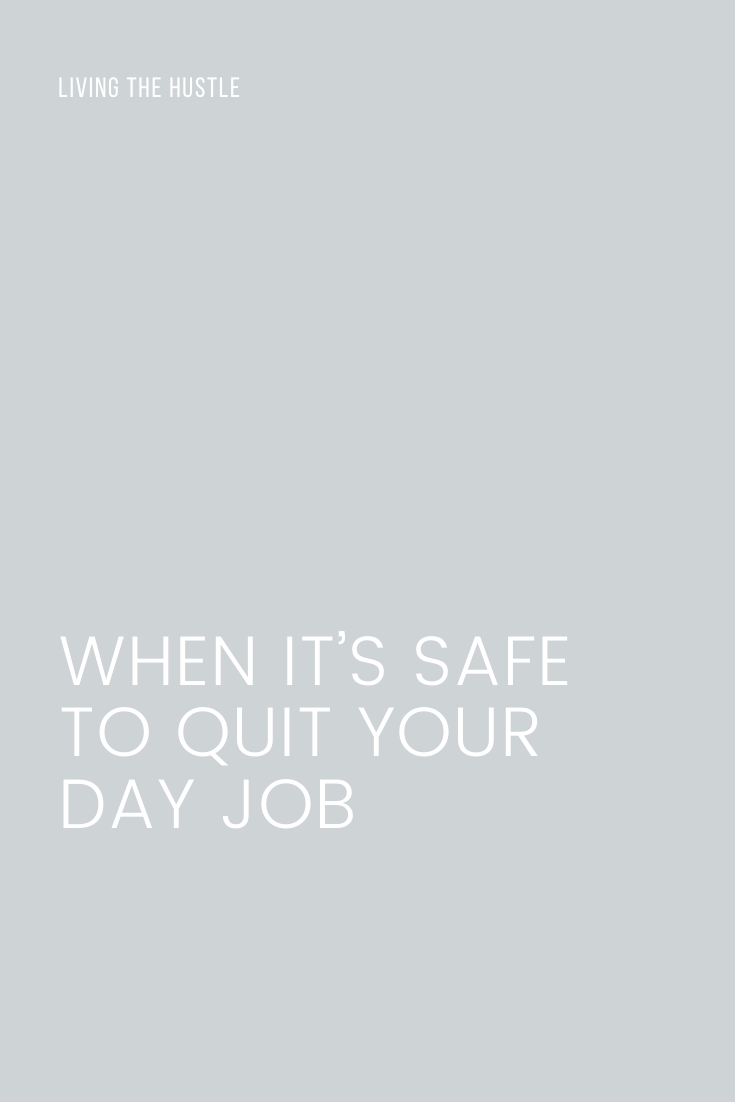 When It's Safe To Quit Your Day Job