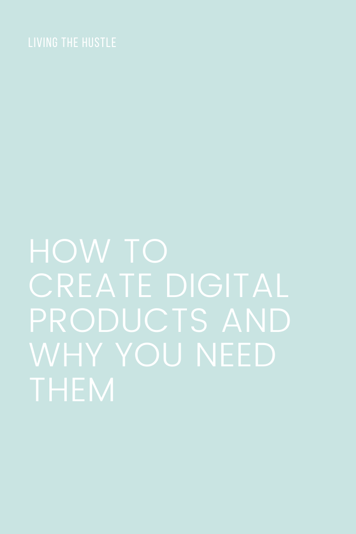 how to create Digital Products and why you need them