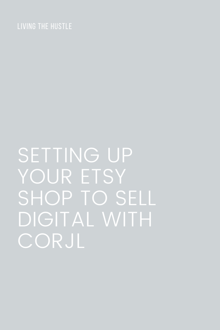 Setting up your Etsy Shop To Sell Digital with Corjl